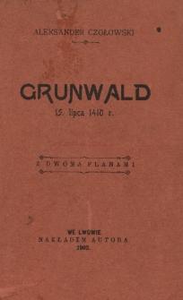 Grunwald 15 lipca 1410 r. : z dwoma planami