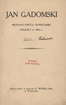 Jan Gadomski : nieznany poeta-powstaniec poległy w 1863 r.