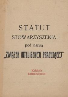 """Statut stowarzyszenia pod nazwą """"Związek Inteligencji Pracującej"""""""