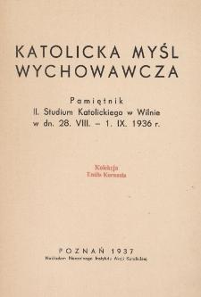 Katolicka myśl wychowawcza : Pamiętnik II. Studium Katolickiego w Wilnie w dn. 28. VIII-1. IX. 1936