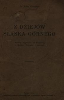 Z dziejów Śląska Górnego : wykłady wygłoszone we Wrocławiu, Poznaniu i Gnieźnie
