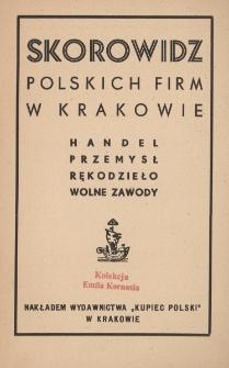 Skorowidz polskich firm w Krakowie : handel, przemysł, rękodzieło, wolne zawody
