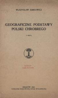 Geograficzne podstawy Polski za Chrobrego : z mapą