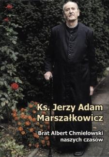 Ks. Jerzy Adam Marszałkowicz : Brat Albert Chmielowski naszych czasów