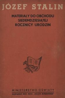 Józef Stalin : materiały do obchodu siedemdziesiątej rocznicy urodzin