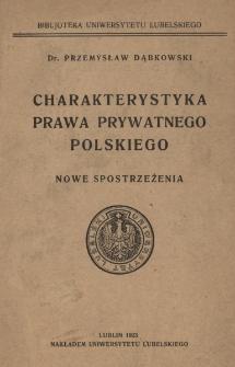 Charakterystyka prawa prywatnego polskiego : nowe spostrzeżenia