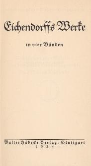 Eichendorffs Werke in vier Bänden. Bd. 3, Dichter und ihre Gesellen. Aus dem Leben eines Taugenichts. Das Schloss Dürande