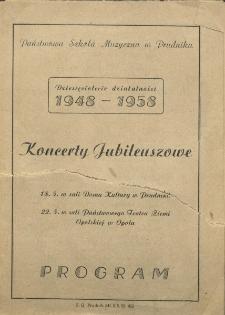 Państwowa Szkoła Muzyczna w Prudniku : Dziesięciolecie działalności 1948-1958. Koncerty Jubileuszowe. Program