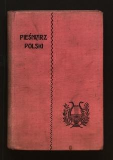Pieśniarz polski : zbiór melodyi swojskich, aryi, dumek, krakowiaków, marszów, kujawiaków, obertasów itd. itd.
