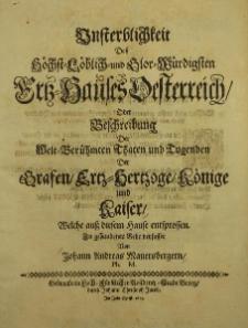 Unsterblichkeit des Höchst Löbliche und Glor Würdigsten Erzhauses Oesterreich