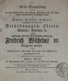Neue Sammlung aller in dem souverainen Herzogthum Schlesien und der demselben incorporirten Grafschaft Glatz in Finanz-Polizey-Sachen etc. ergangenen und publicirten Verordnungen, Edicte, mandate, Rescripte etc.