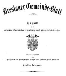 Breslauer Gemeinde Blatt : organ für die gesammte Gemeinde-Verwaltung und Gemeinde-Interessen