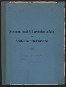 Stamm- und Übersichtstafeln der Schlesischen Fürsten : auf Grund von H. Grotefends Stammtafeln der Schlesischen Fürsten bis zum Jahre 1740 (2. Aufl.1889)