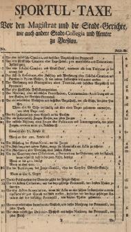 Sportual-Taxe vor den Magistrat und die Stadt-Gerichte, wie auch andere Stadt-Collegia und Aemter zu Bresslau