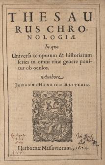 Thesaurus Chronologiae in quo Universa temporum & historiarum series in omni vitae genere ponitur ob oculos