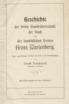 Geschichte der freien Standesherrschaft der Stadt und des landrätlichen Kreises GRoss Wartenberg