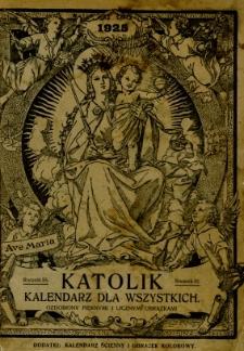 Katolik : kalendarz dla wszystkich na rok 1925
