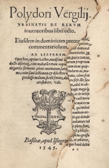 Vrbinatis de rerum inuentoribus libri octo. Eiusdem in dominicam precem commentariolum