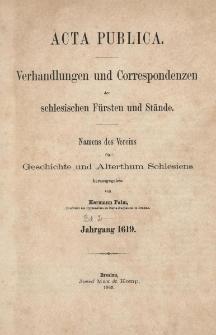 Acta Publica : Verhandlungen und Correspondenzen der schlesischen Fürsten und Stände : Namens des Vereins für Geschichte und Alterthum Schlesiens. Bd. 2 : Jg.1619