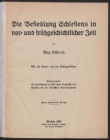 Die Besiedlung Schlesiens in vor=und frühgeschichtlicher Zeit