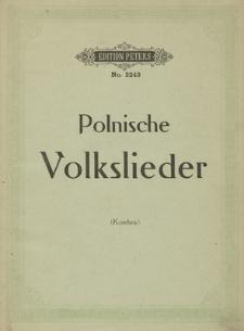 Polnische Volkslieder in Oberschlesien : aus dem Munde des Volkes gesammelt und mit Klavier-Begleitung versehen von ...