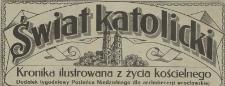 Świat Katolicki : kronika ilustrowana z życia kościelnego : dodatek tygodniowy Posłańca Niedzielnego dla diecezji wrocławskiej, 1938, nr 1-4, 6-11, 13-32, 33-38, 40-52