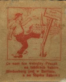 Co nam ten wstrętny Prusak na tablicach babrze, Hindenburg jest w Berlinie, a na Śląsku Zabrze