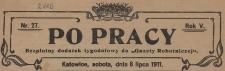 Po Pracy : bezpłatny dodatek tygodniowy do Gazety Robotniczej, 1911 nr 27, 37-38, 40, 42, 48-49