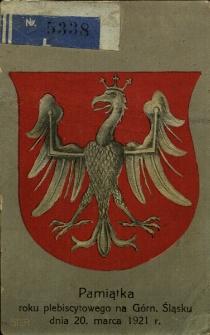 Pamiątka roku plebiscytowego na Górnym Śląsku dnia 20 marca 1921 roku