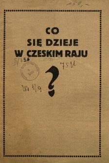 Co się dzieje w czeskim raju? I. Czeska cnota, II. Nędza i głód w Czechach, III. Gwałty czeskie, IV. Czeski raj
