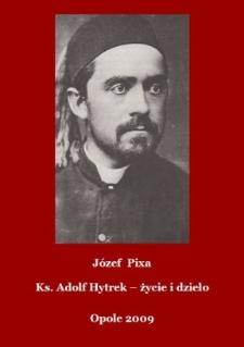 Ksiądz Adolf Hytrek : życie i dzieło