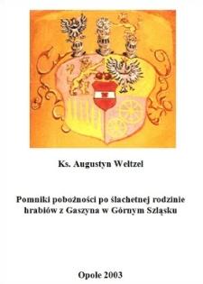 Pomniki pobożności po ślachetnej rodzinie hrabiów z Gaszyna w Górnym Szląsku