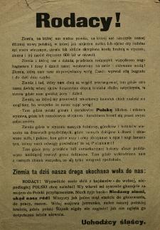 Rodacy! [Inc.:] Ziemia, na której nas matka powiła, na której nas nauczyła ślicznej mowy polskiej... [Podpis:] Uchodźcy śląscy