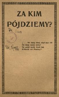Za kim pójdziemy? /Motto :/... Nie damy ziemi, skąd nasz ród... 1.Głód i nędza w Czechach. 2.Demoralizacja w Republice Czechosłowackiej. 3.Ucisk, brutalność i rozkład.