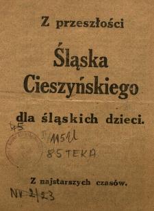 Z przeszłości Śląska Cieszyńskiego dla śląskich dzieci