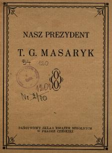 Nasz prezydent T.[omas] G.[arrigue] Masaryk