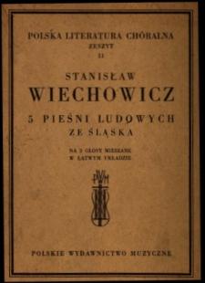 5 pieśni ludowych ze Śląska: na trzy głosy mieszane w łatwym układzie