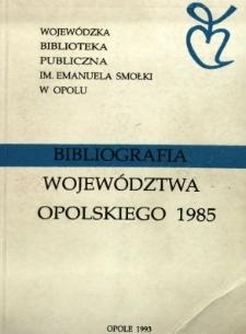 Bibliografia Województwa Opolskiego 1985