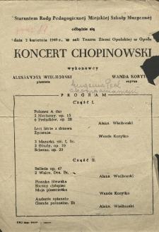Staraniem Rady Pedagogicznej Miejskiej Szkoły Muzycznej odbędzie się dnia 2 kwietnia 1949 r., w sali Teatru Ziemi Opolskiej w Opolu Koncert Chopinowski