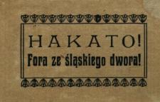 Hakato! Fora ze śląskiego dwora!
