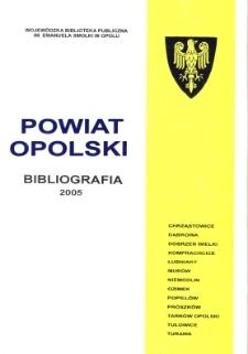 Bibliografia powiatu ziemskiego opolskiego za 2005