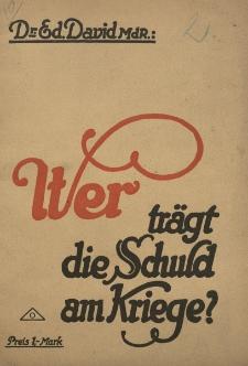 Wer trägt die Schuld am Kriege? Rede, gehalten vor dem holländisch-skandinavischen Friedenskomitee in Stockholm am 6. Juni 1917