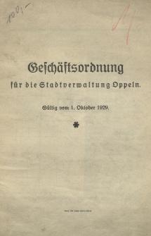 Geschästsordnung für die Stadtverwaltung Oppeln. Gültig vom 1. Oktober 1929
