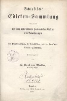 Schlesische Edicten-Sammlung enthaltend die noch anwendbaren provinziellen Gesetze und Verordnungen aus der Brachvogel'schen, der Arnold'schen und der Korn'schen Edicten=Sammlung