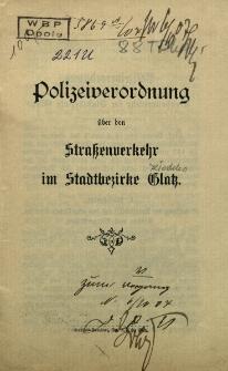Polizeiverordnung über den Strassenverkehr im Stadtbezirke Glatz