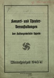 Konzert-und Theater-Veranstaltungen der Kulturgemeinde Oppeln. Winterspielzeit 1940/1941