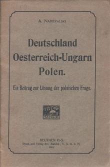 Deutschland Oesterreich-Ungarn Polen : ein Beitrag zur Lösung der polnischen Frage