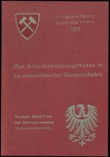 Das Arbeiterwohnungswesen in der Oberschlesien Montanindustrie : zum XII. Allgemeinen Deutschen Bergmannstage Breslau 1913