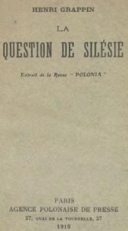 "La guestion de Silesie : bextrait de la Revue ""Polonia"""