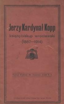 Jerzy Kardynał Kopp : książę-biskup wrocławski (1887-1914)